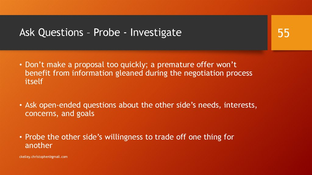 Ask Questions – Probe - Investigate