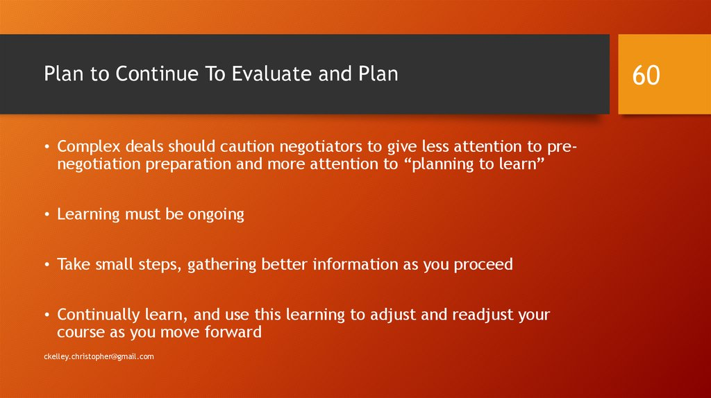 Plan to Continue To Evaluate and Plan