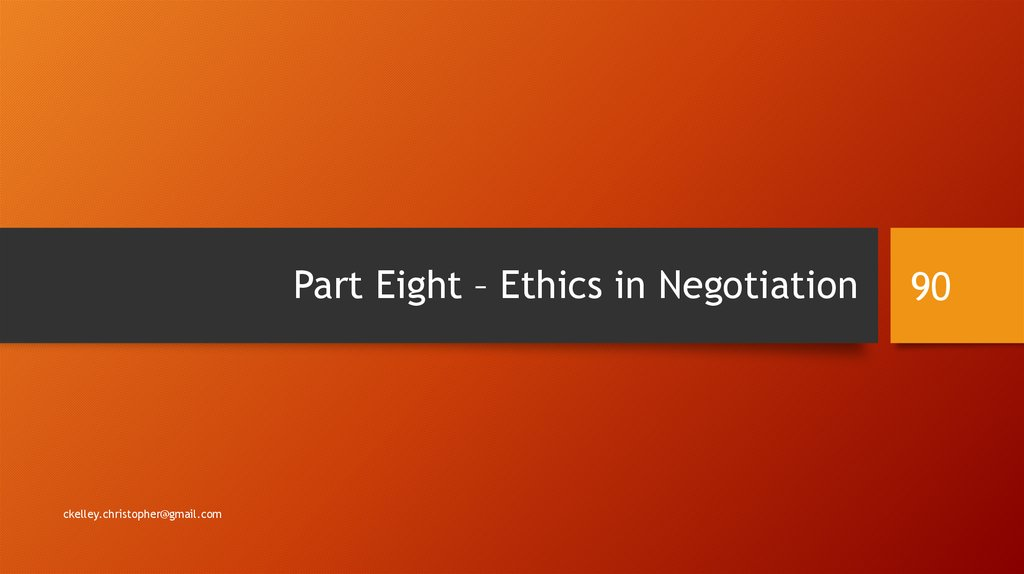 Part Eight – Ethics in Negotiation