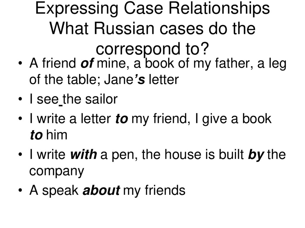 Expressing Case Relationships What Russian cases do the correspond to?