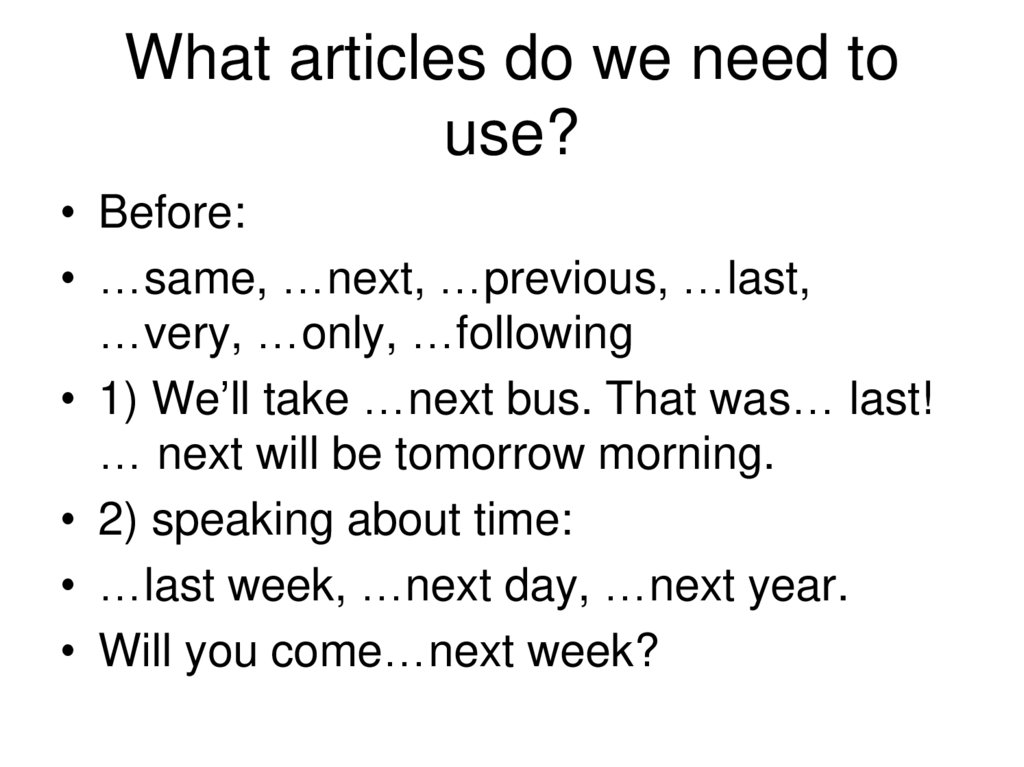 What articles do we need to use?