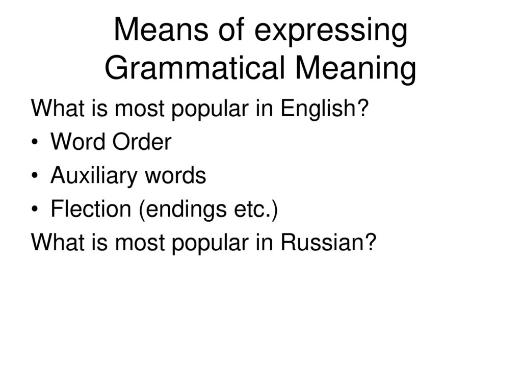 Means of expressing Grammatical Meaning