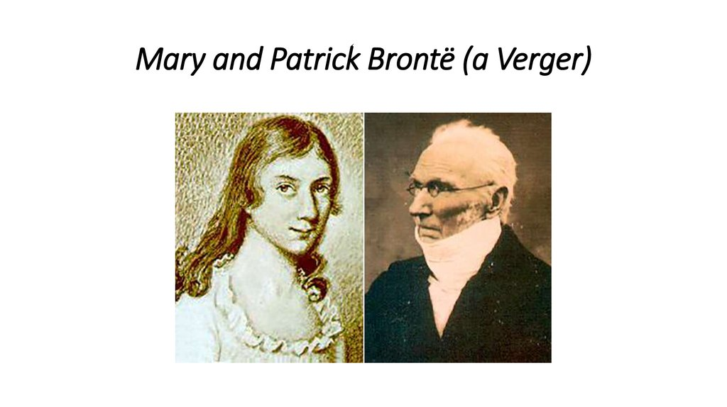 Mary and Patrick Brontë (a Verger)