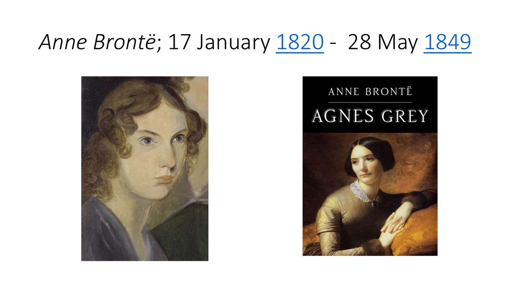 Anne Brontë; 17 January 1820 -  28 May 1849