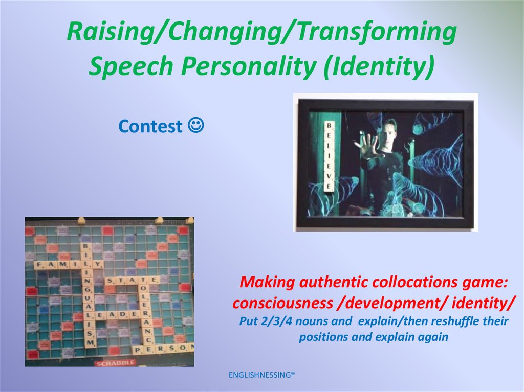 Raising/Changing/Transforming Speech Personality (Identity)