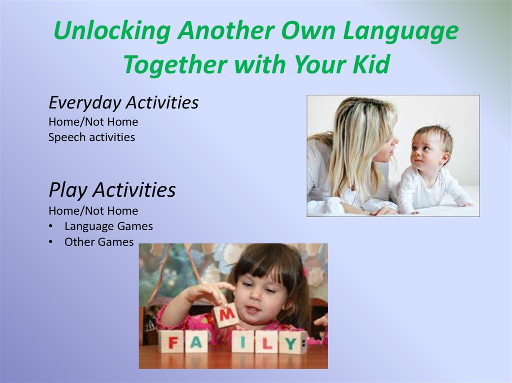 Unlocking Another Own Language Together with Your Kid