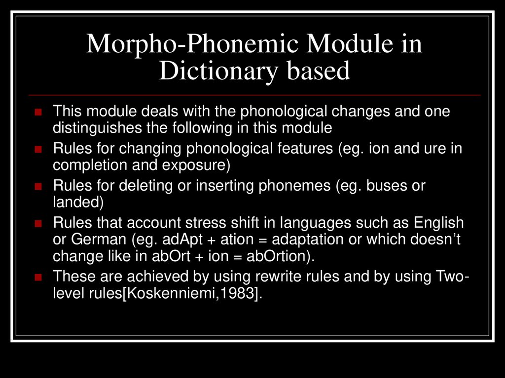 Morpho-Phonemic Module in Dictionary based