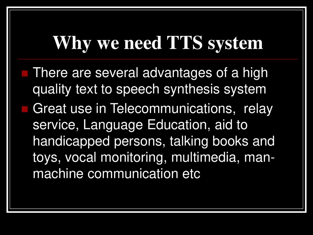 Why we need TTS system