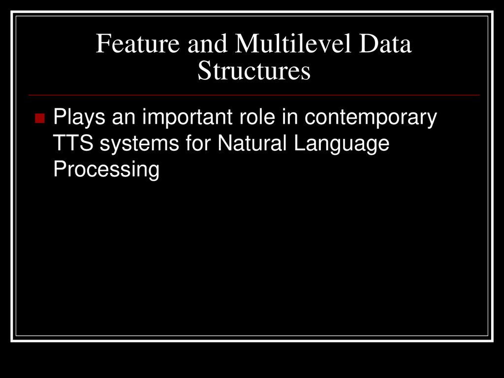 Feature and Multilevel Data Structures