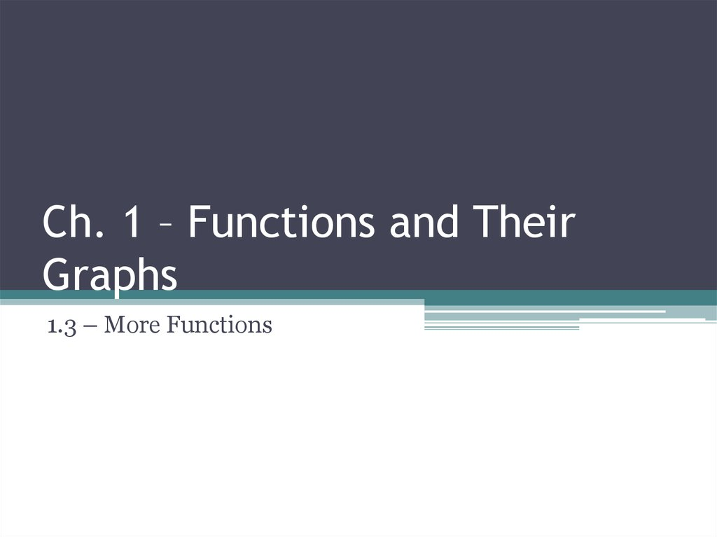 Ch. 1 – Functions and Their Graphs