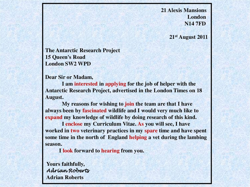 21 Alexis Mansions London N14 7FD   21st August 2011   The Antarctic Research Project 15 Queen's Road London SW2 WPD Dear Sir