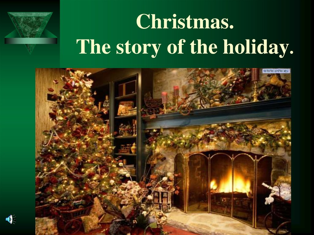 Christmas. The story of the holiday.