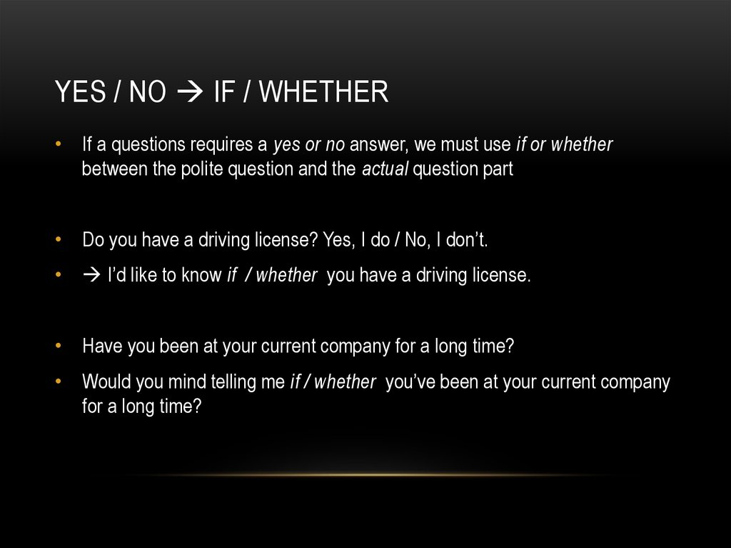 Yes / no  if / Whether
