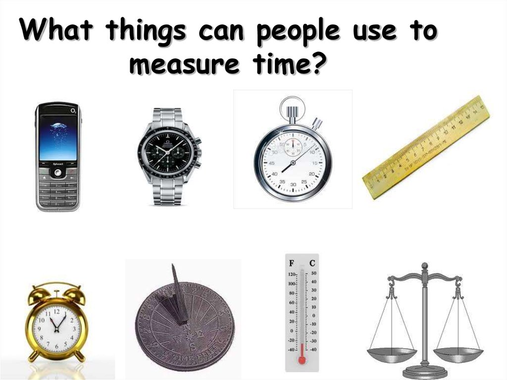 What things can people use to measure time?