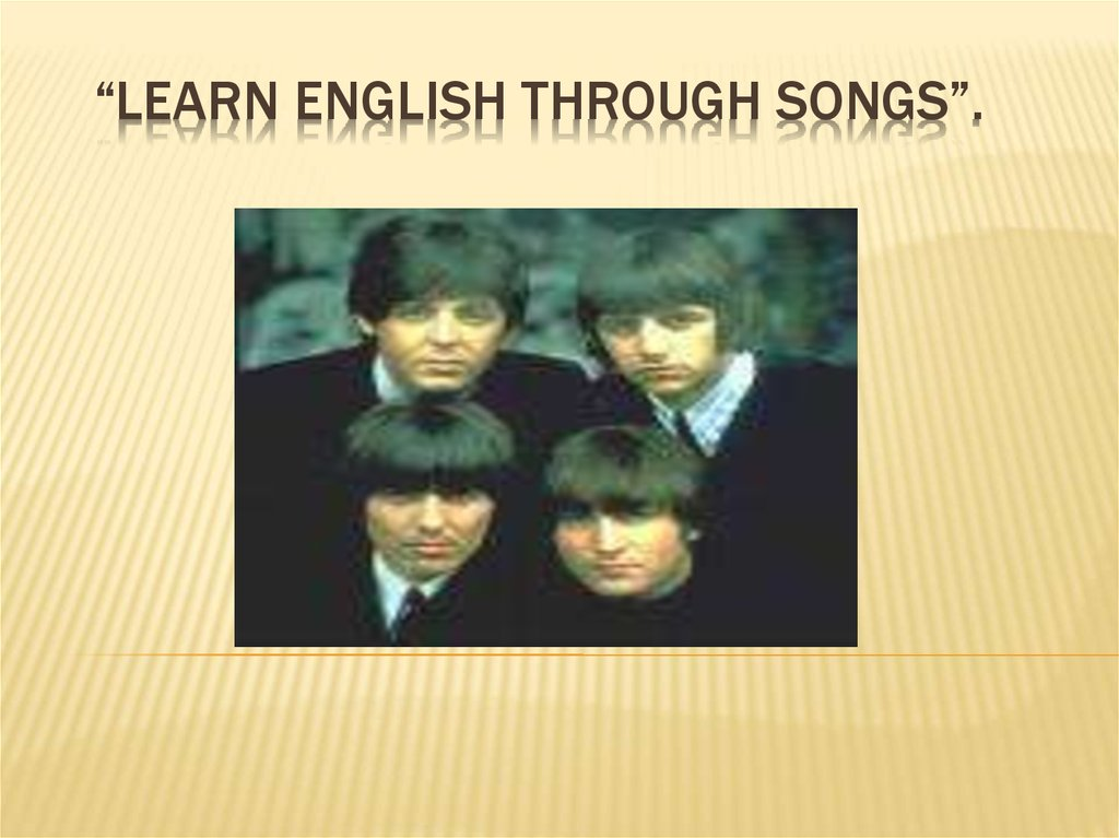 """Learn English through songs""."