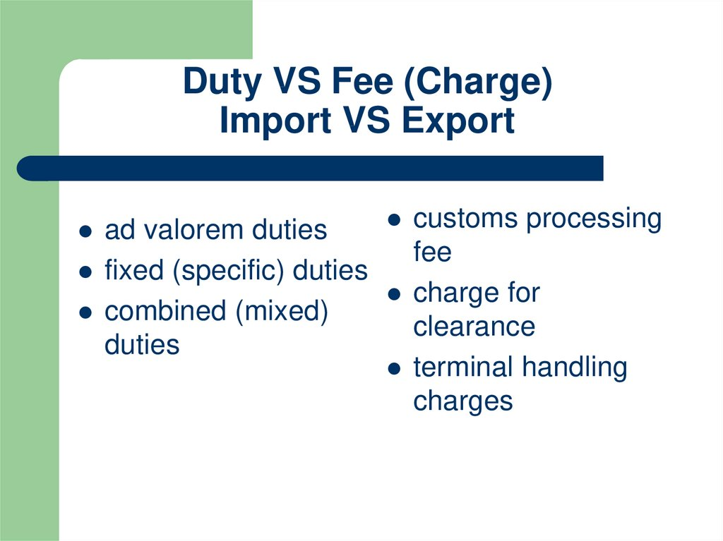 Duty VS Fee (Charge) Import VS Export