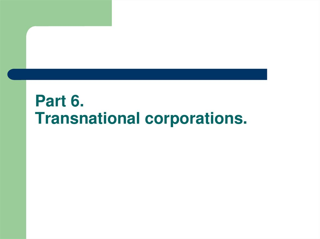 Part 6. Transnational corporations.