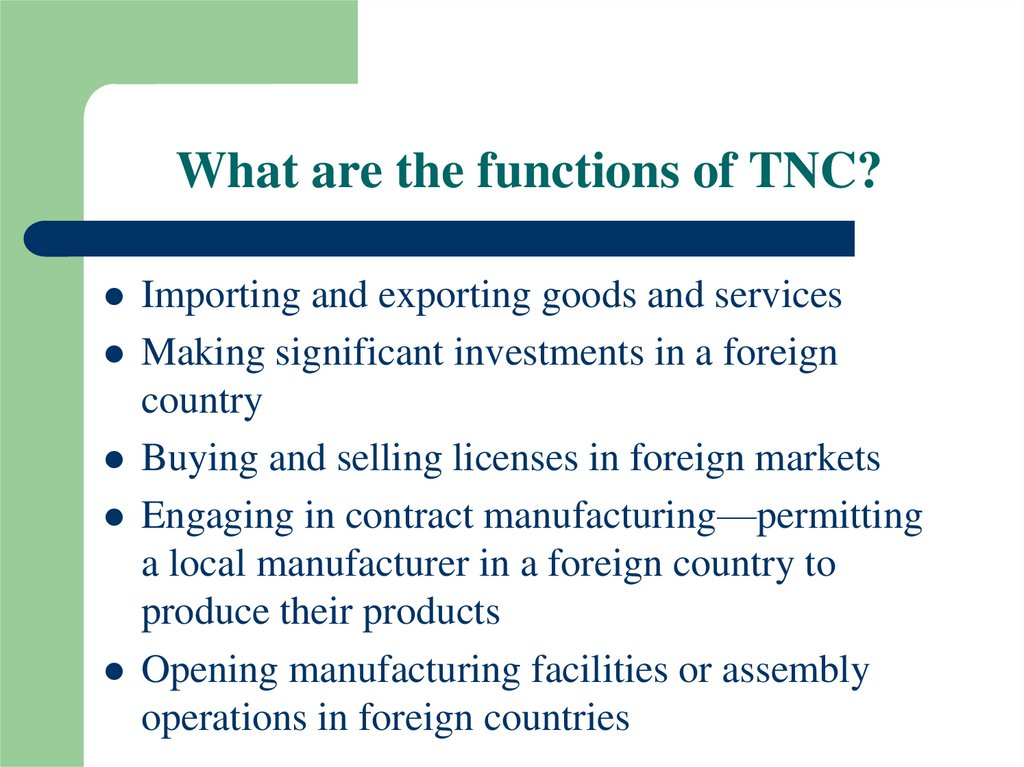 What are the functions of TNC?
