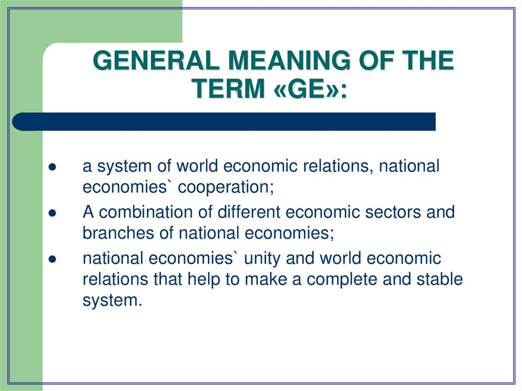 GENERAL MEANING OF THE TERM «GE»:
