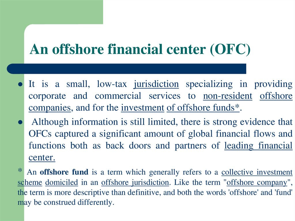 An offshore financial center (OFC)