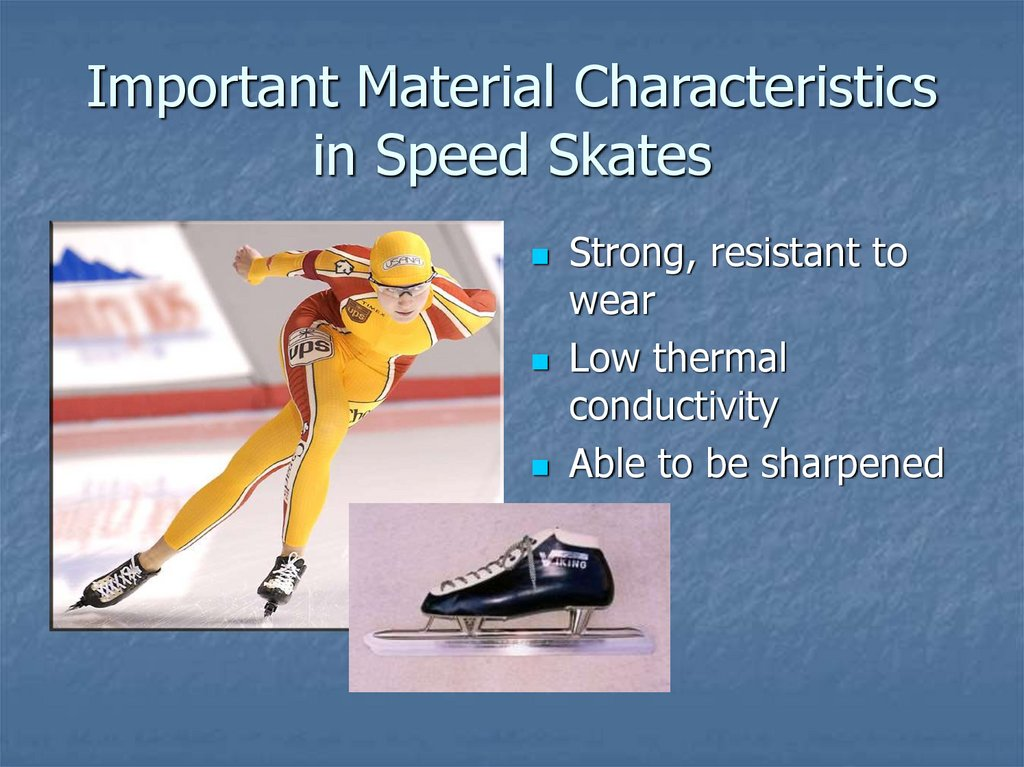 Important Material Characteristics in Speed Skates