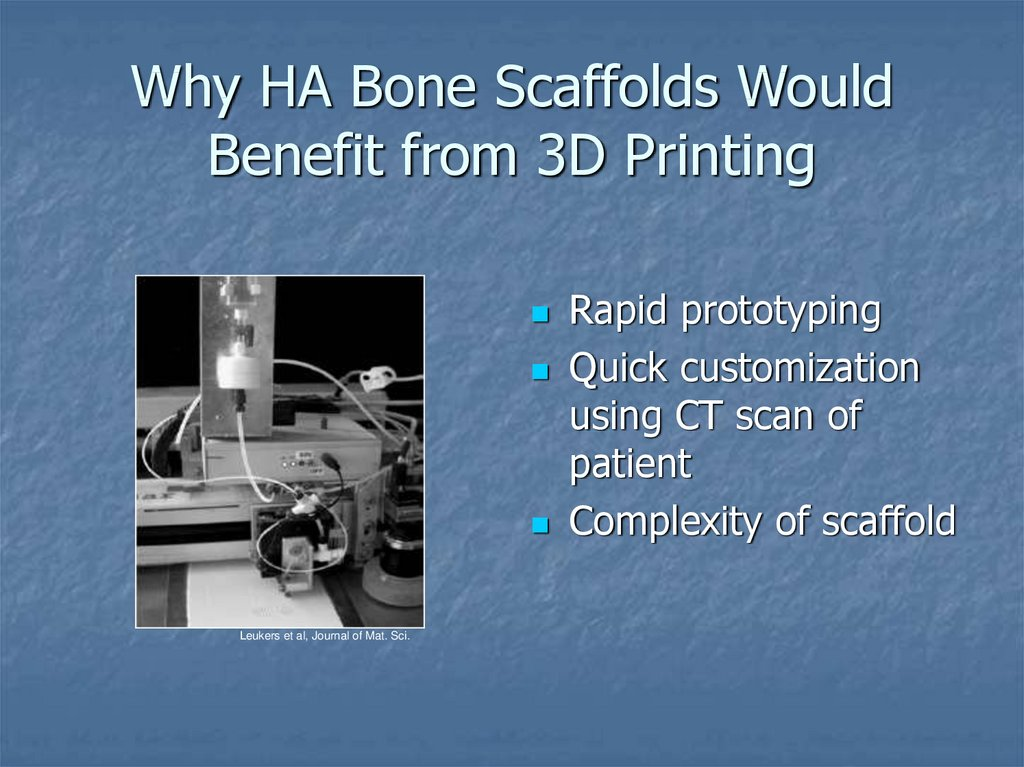 Why HA Bone Scaffolds Would Benefit from 3D Printing