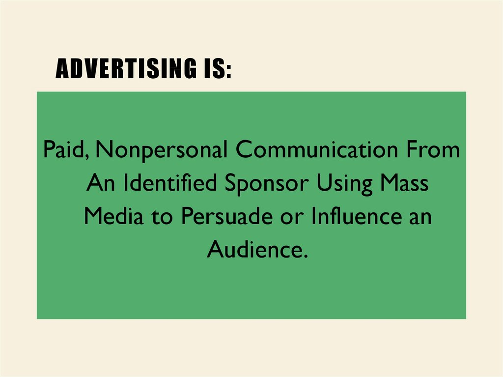 Advertising is: