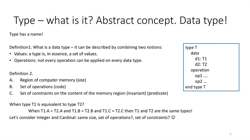 Type – what is it? Abstract concept. Data type!