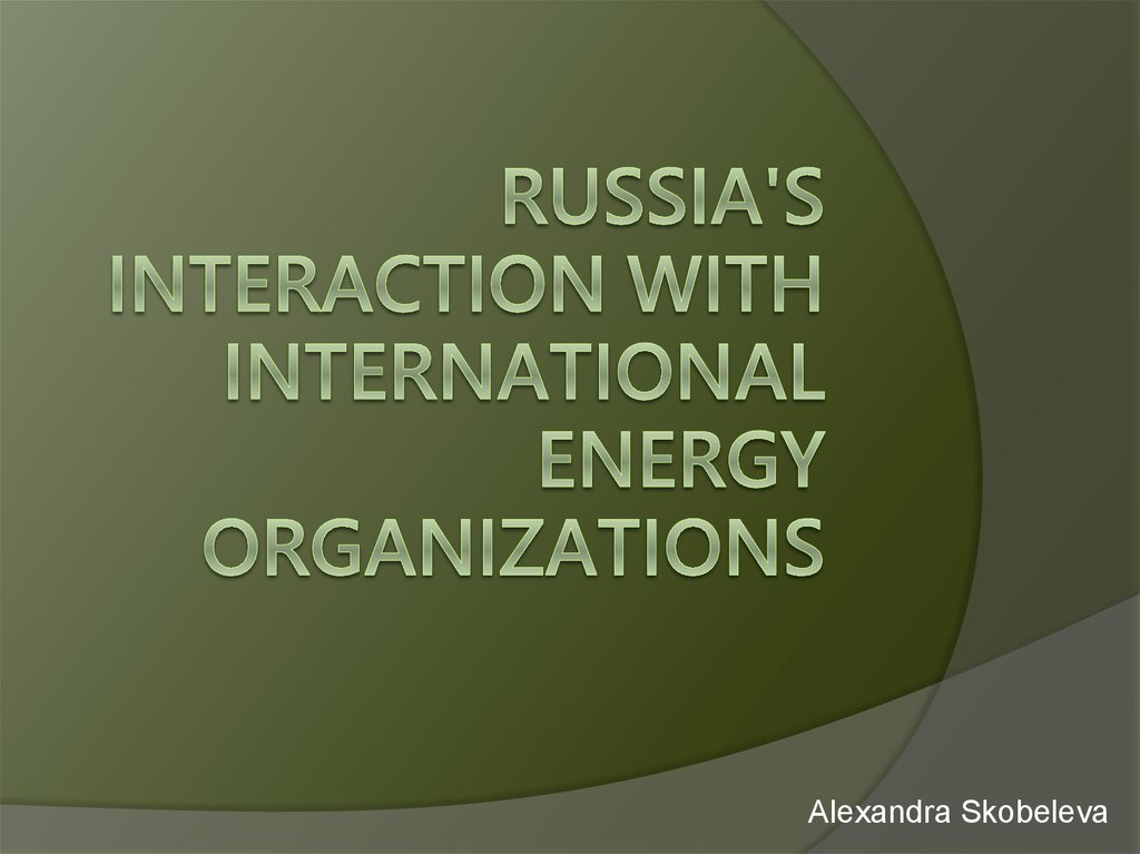 Russia's interaction with international energy organizations