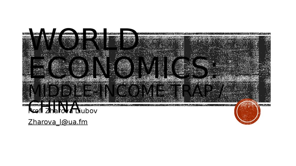 World economics: middle-income trap / china