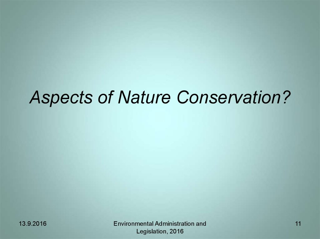 Aspects of Nature Conservation?
