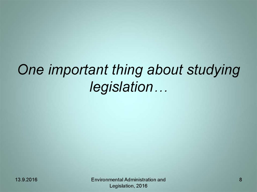 One important thing about studying legislation…