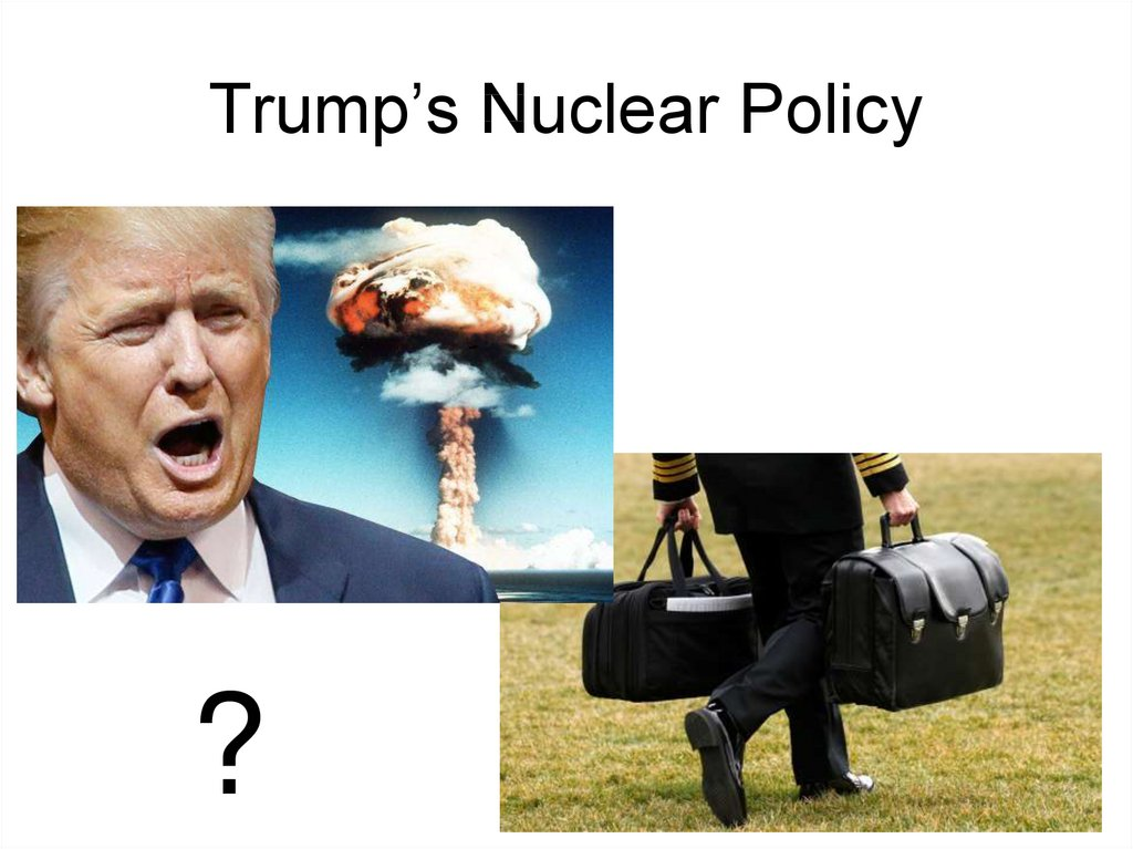 Trump's Nuclear Policy