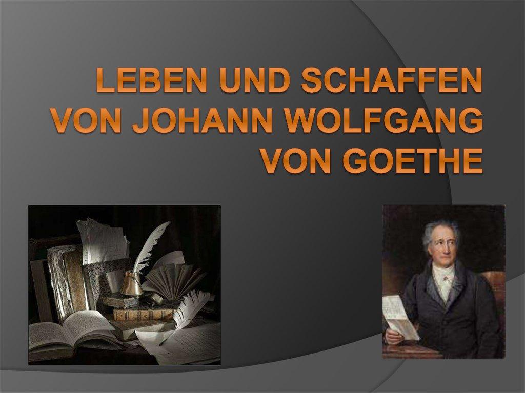 Johann Wolfgang Von Goethe Biografie Und Werke Docsity