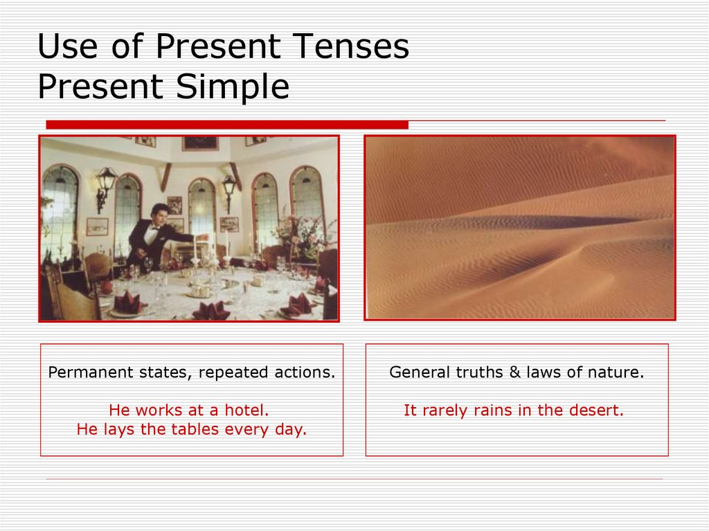 Use of Present Tenses Present Simple