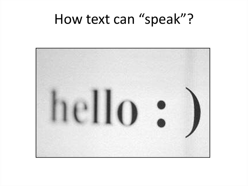 "How text can ""speak""?"