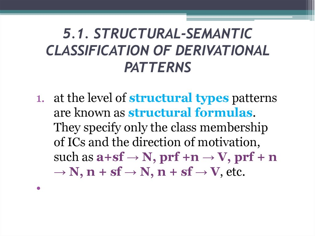 5.1. STRUCTURAL-SEMANTIC CLASSIFICATION OF DERIVATIONAL PATTERNS