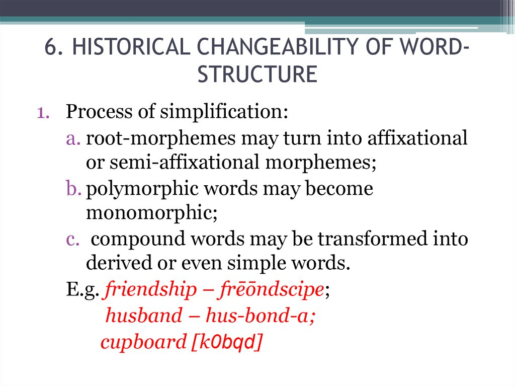 6. HISTORICAL CHANGEABILITY OF WORD-STRUCTURE