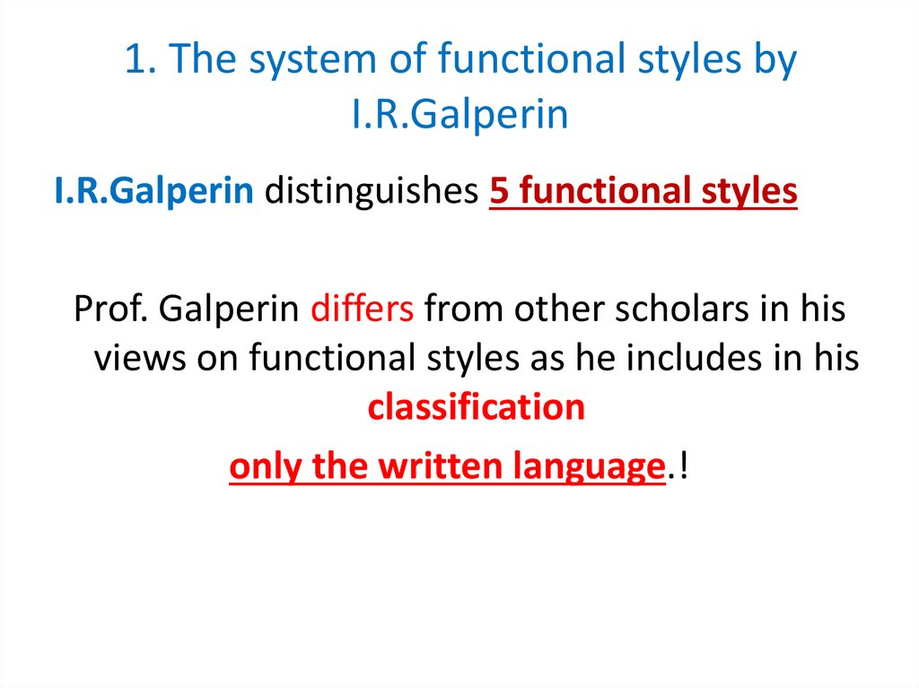 1. The system of functional styles by I.R.Galperin