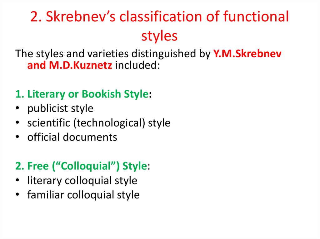2. Skrebnev's classification of functional styles