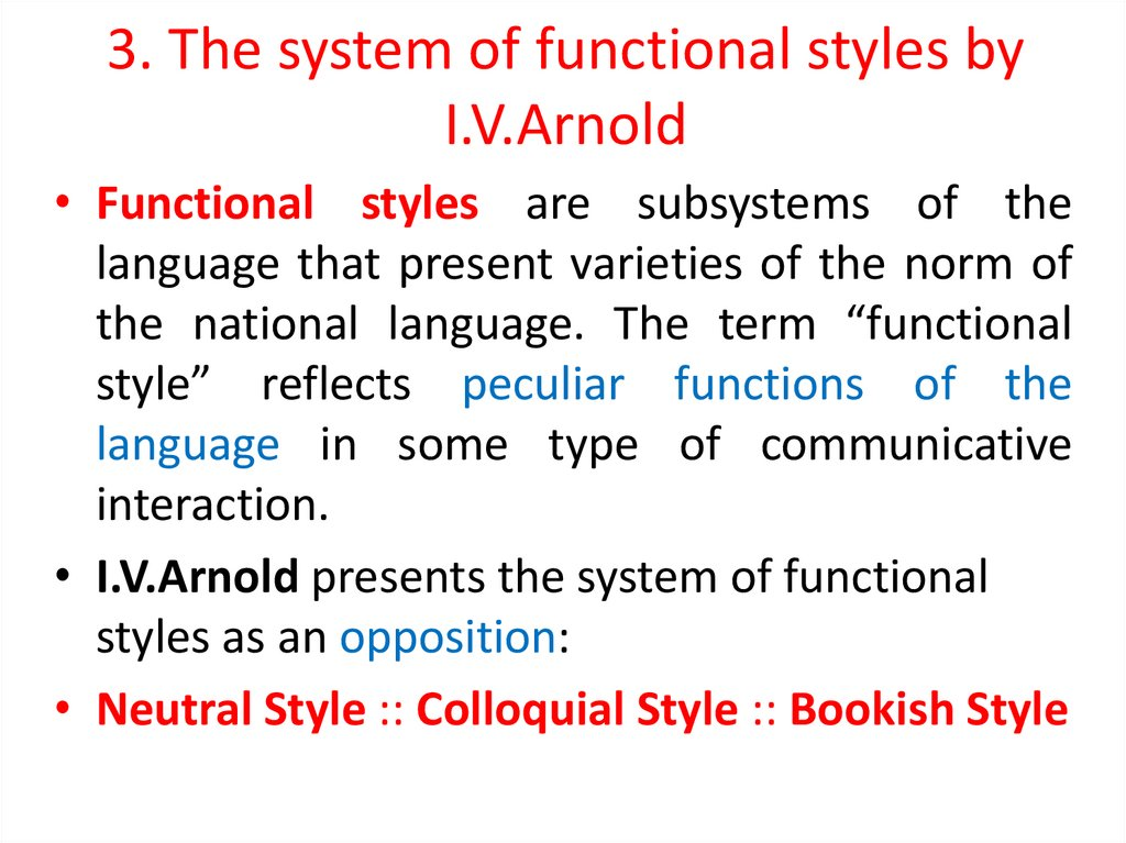 3. The system of functional styles by I.V.Arnold