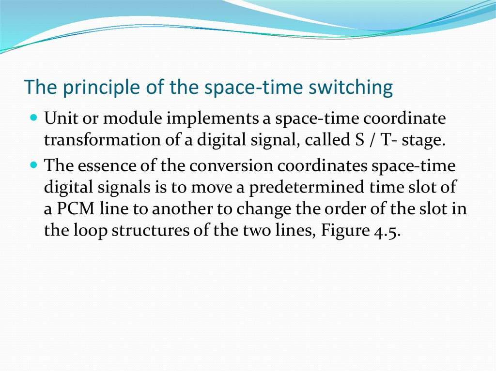 The principle of the space-time switching