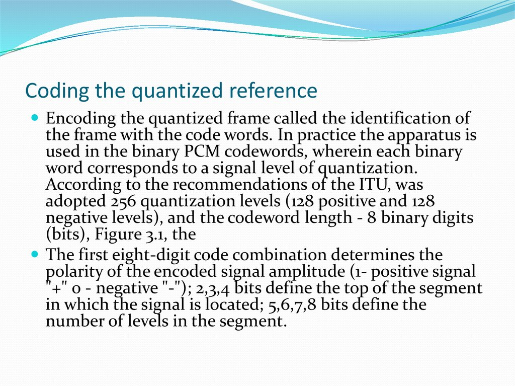 Coding the quantized reference