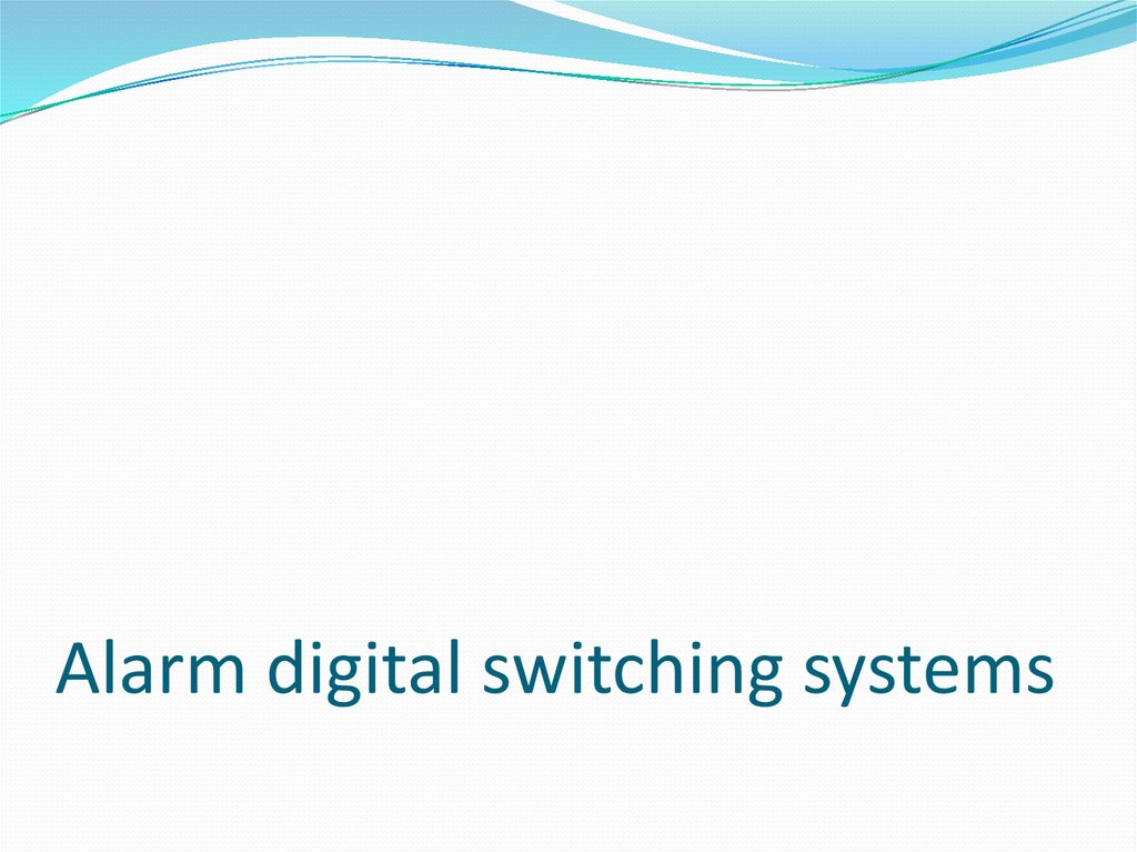 Alarm digital switching systems