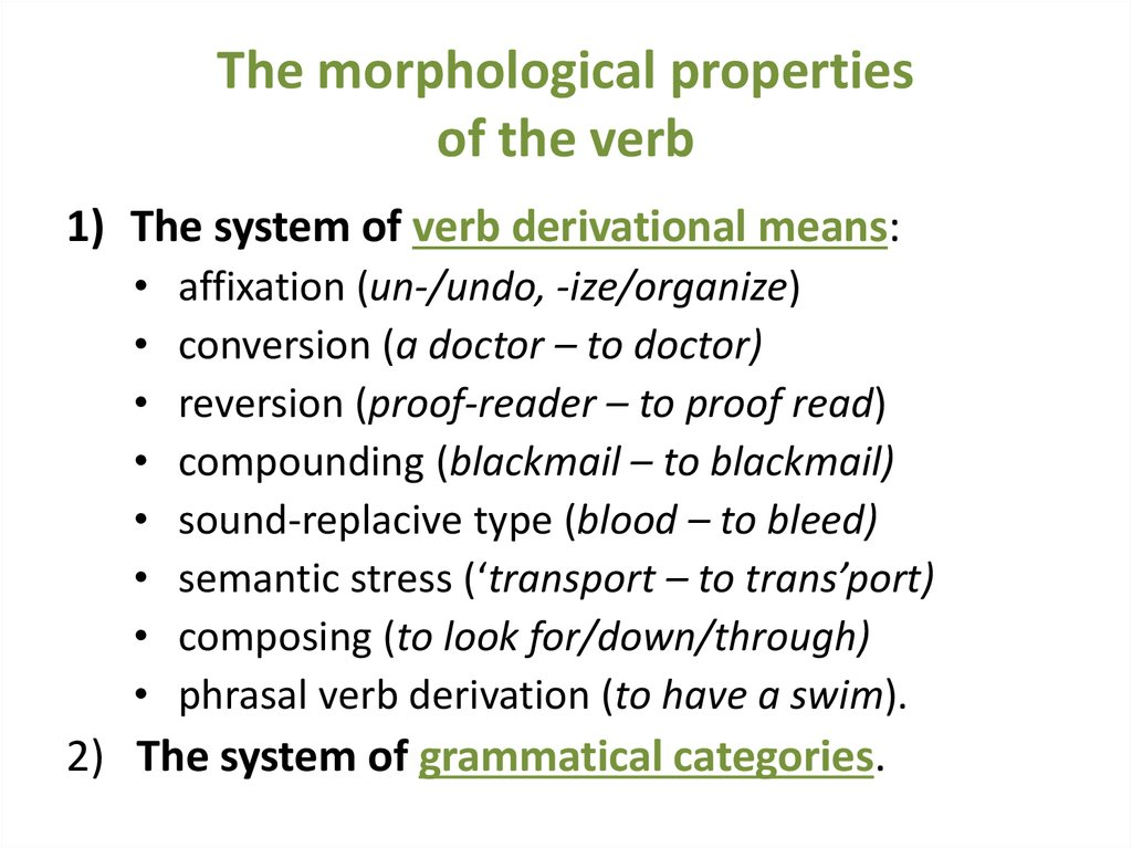 The morphological properties of the verb