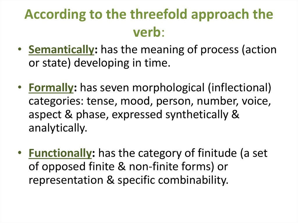 According to the threefold approach the verb: