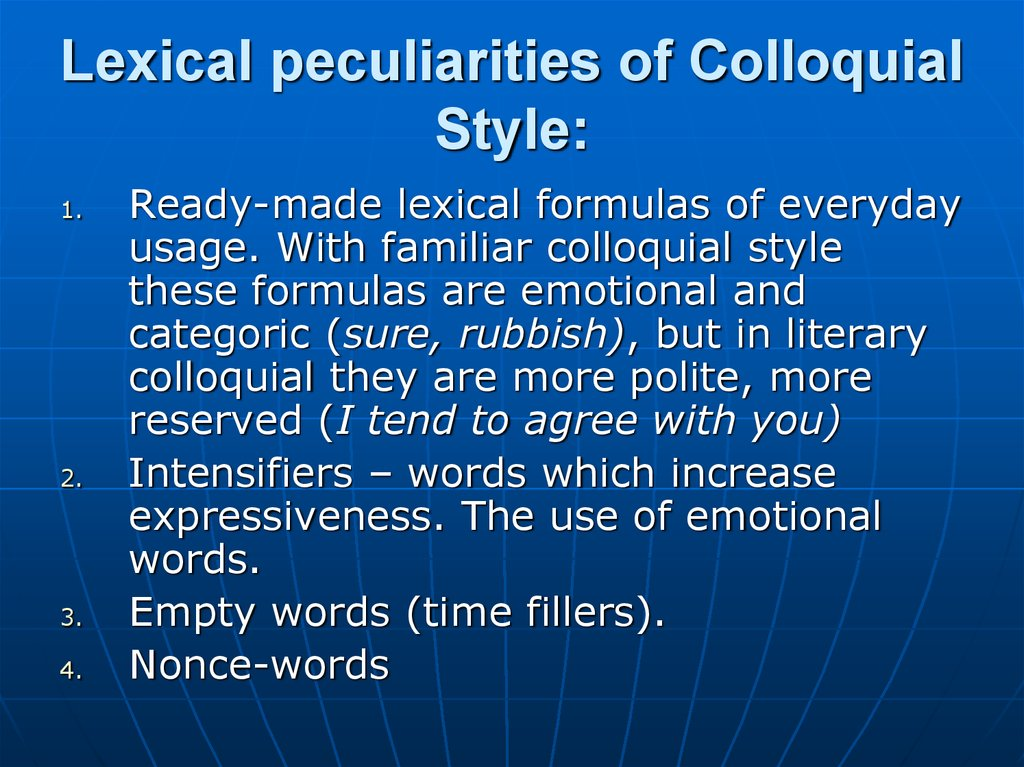 Lexical peculiarities of Colloquial Style: