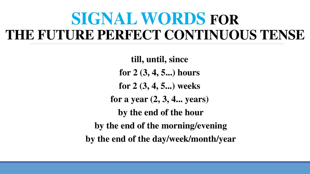 SIGNAL WORDS FOR THE FUTURE PERFECT CONTINUOUS TENSE