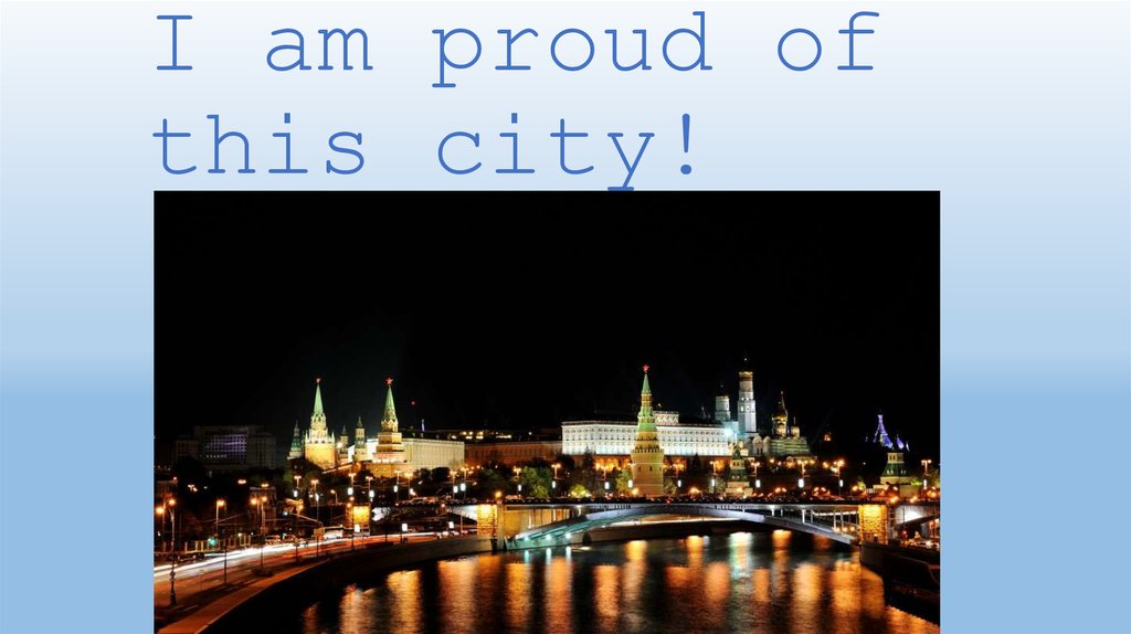 I am proud of this city!