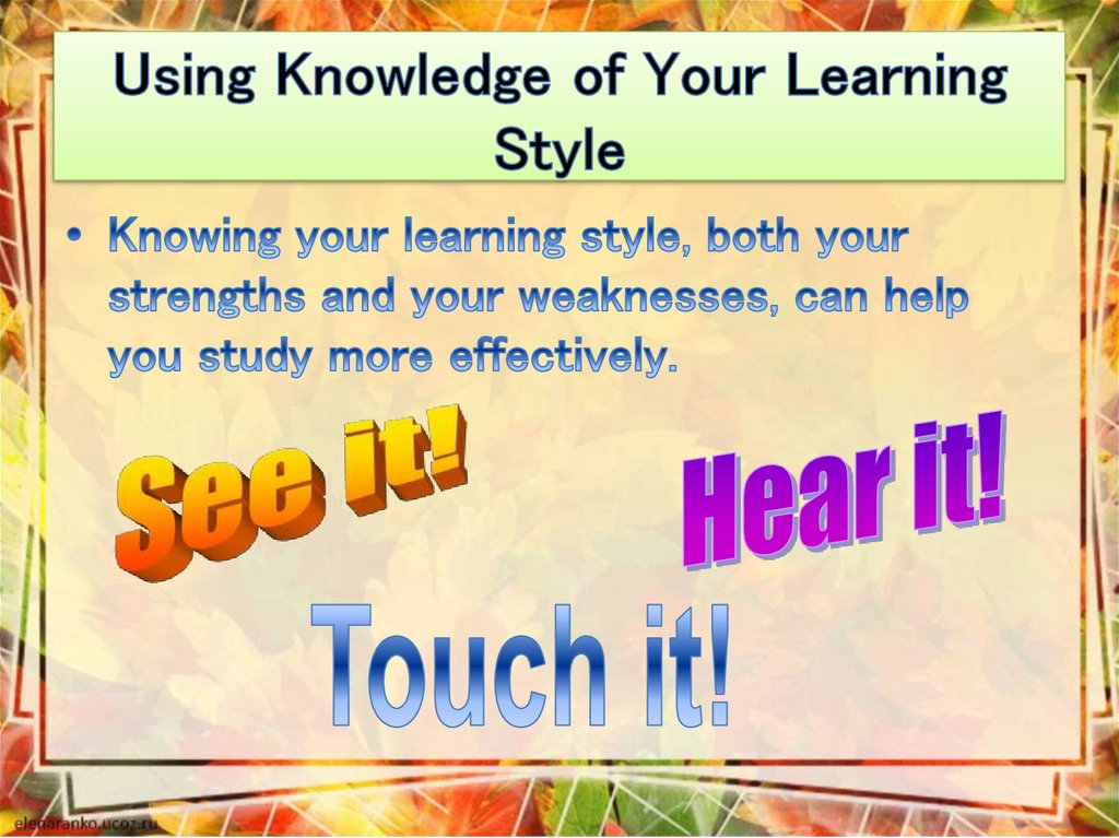 Using Knowledge of Your Learning Style